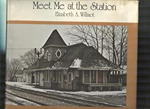 Meet Me At The Station: WILLMOT, ELIZABETH. (Hardcover