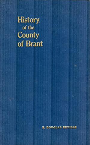 History of the County of Brant. Vol: REVILLE, F DOUGLAS.