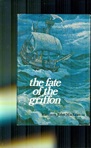The Fate of the Griffon: MACLEAN, HARRISON JOHN