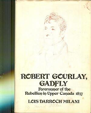 Robert Gourlay, Gadfly : The biography of: MILANI, LOIS DARROCH.