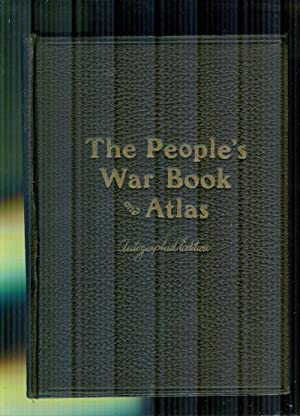 The People's War Book and Atlas (Autographed Edition): MILLER, JAMES MARTIN; CANFIELD, H.S.