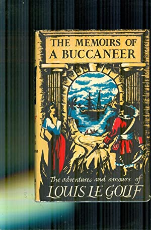 The Memoirs of a Buccaneer. Being a: LE GOLIF, LOUIS