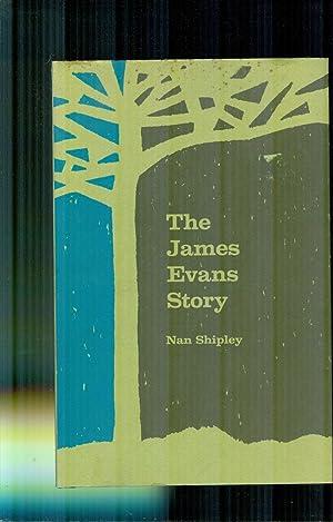 The James Evans Story: SHIPLEY, NAN.