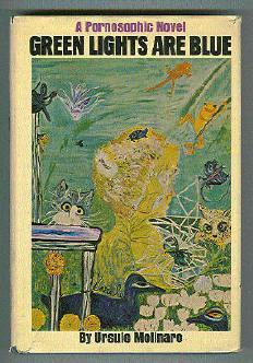 Green LIghts Are Blue. A Pornosophic Novel: MOLINARO,URSULE