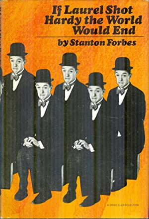 If Laurel Shot Hardy The World Would: FORBES, STANTON