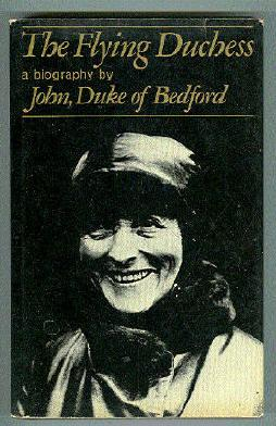 The Flying Duchess. The Diaries And Letters: John, Duke of