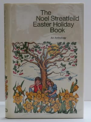 The Noel Streatfield Easter Holiday Book An Anthology