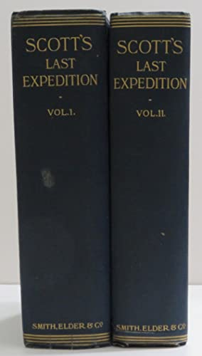 Scott's Last Expedition Being the Journals of Captain Robert F. Scott, R.N.,C.V.O.; Vol. II Being...