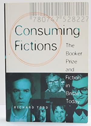 Consuming Fictions The Booker Prize and Fiction in Britain Today