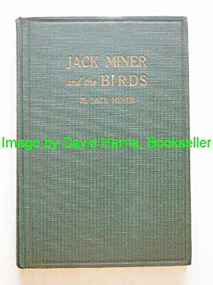 JACK MINER AND THE BIRDS and some things I know about nature: JACK MINER
