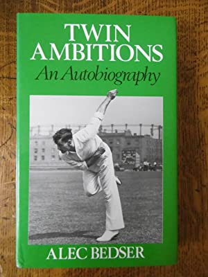 Twin Ambitions, An Autobiography - SIGNED: Alec Bedser with