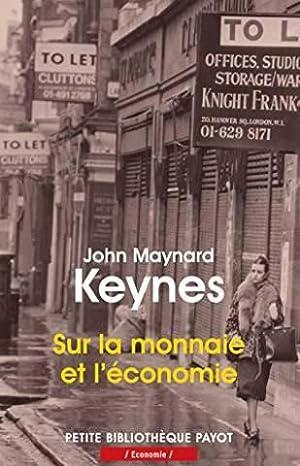 Sur la monnaie et l'économie: Keynes John Maynard,