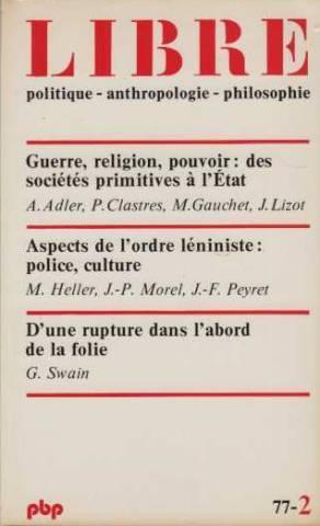 Libre 2 : Politique Anthropologie Philosophie: Adler, Castres, Gauchet,