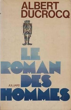Le roman des hommes: Albert Ducrocq