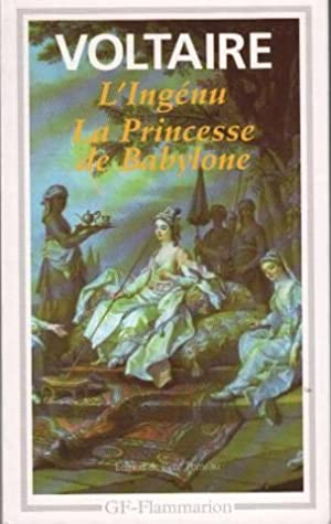 L'ingénu.La princesse de Babylone: Voltaire