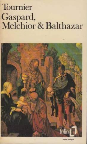 Gaspard, Melchior et Balthazar: Tournier Michel