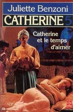 Catherine et le temps d'aimer - Tome: Benzoni Juliette