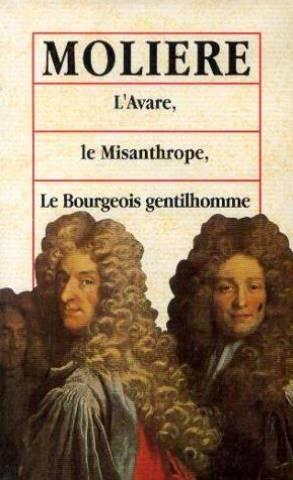 L'Avare, Le Misanthrope, Le Bourgeois gentilhomme: Molière