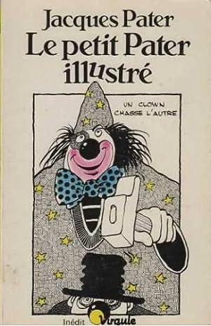 Le petit Pater illustré. Un clown chasse: Pater Jacques, Revellin