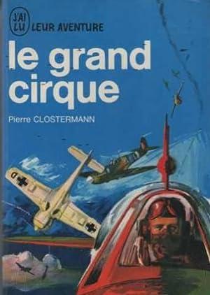 Le grand cirque: Pierre Clostermann