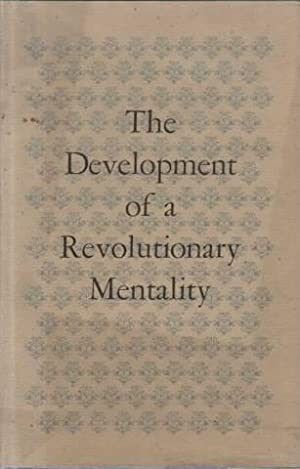 The Development of a revolutionary mentality: Papers presented at the first symposium, May 5 and ...
