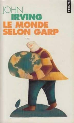 Le Monde selon Garp: John Irving