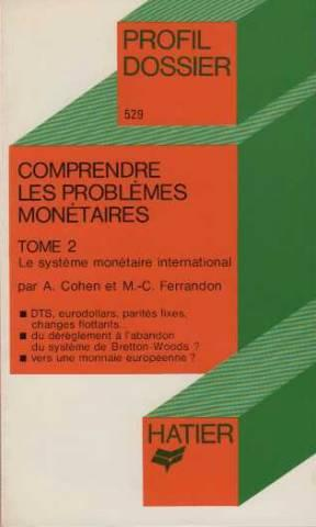 Comprendre les problemes monetaires tome 2