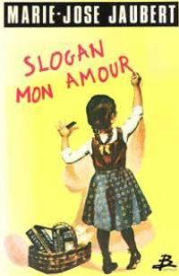 Slogan mon amour: Marie-Jose Jaubert