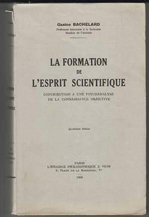 La Formation de l'esprit scientifique: Contribution à: Gaston Bachelard