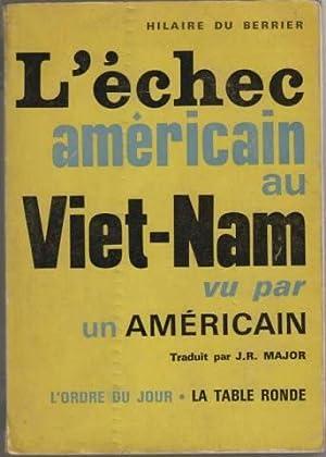 L'échec américain au viet-nam vu par un: Hilaire Du Berrier