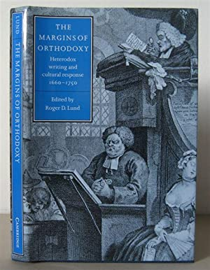 The Margins of Orthodoxy: Heterodox Writing and Cultural Response, 1660-1750