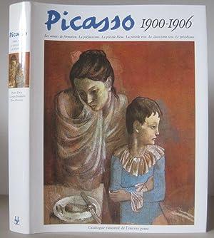 Picasso 1900-1906: Periode Rose et Bleu. Catalogue Raisonné de l'oeuvre peint.: Picasso...