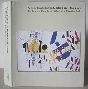 Artists' Books in the Modern Era 1870-2000: The Reva and David Logan Collection of Illustrated Bo...