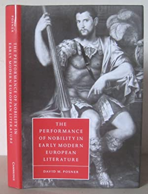 The Performance of Nobility in Early Modern European Literature. [Cambridge Studies in Renaissanc...
