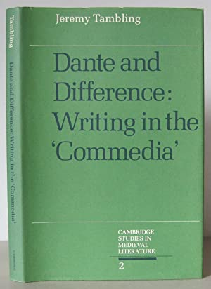 Dante and Difference: Writing in the Commedia.[Cambridge Stuies in Medieval Literature]