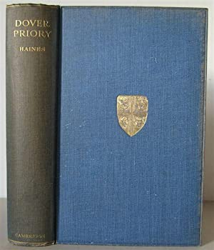 Dover Priory. A History of the Priory of St Mary the Virgin, and St Martin of the New Work.: HAINES...