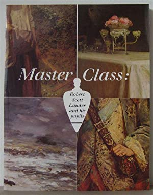 Master Class: Robert Scott Lauder and His: Lauder, Robert Scott]