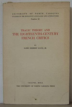 Tragic Theory and the Eighteenth-Century French Critics. [Studies in Romance Languages and Litera...