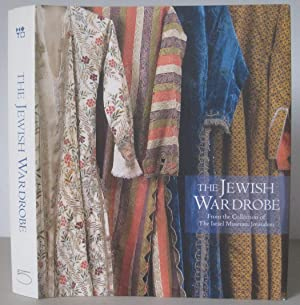The Jewish Wardrobe: From the Collection of the Israel Museum, Jerusalem.