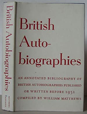 British Autobiographies: An Annotated Bibliography of British Autobiographies Published or Written ...