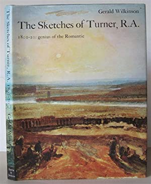 The Sketches of Turner, R. A. 1802-20: Genius of the Romantic.: Turner, J.M.W.] WILKINSON, GERALD.