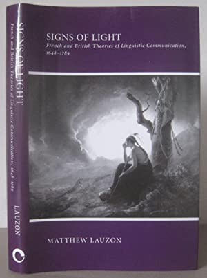 Signs of Light: French and British Theories of Linguistic Communication, 1648-1789.