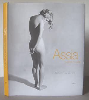 Assia : Sublime modèle.: Granatouroff, Assia 1911-1982] Bouqueret, Christian.