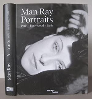 Man Ray: Portraits. Paris, Hollywood, Paris.: Man Ray 1890-1976]