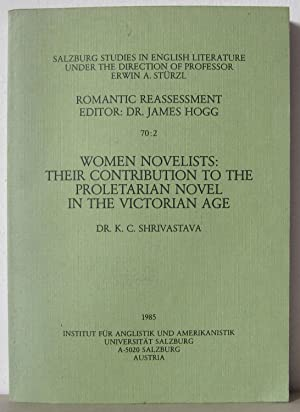 Women Novelists: Their Contribution to the Proletarian: SHRIVASTAVA, K.C.