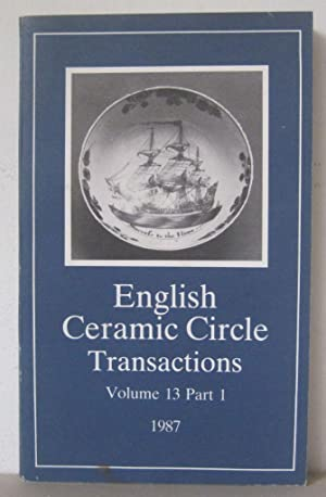 Transactions of the English Ceramic Circle: Volume 13, Part 1.