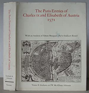 The Paris Entries of Charles IX and Elizabeth of Austria 1571.