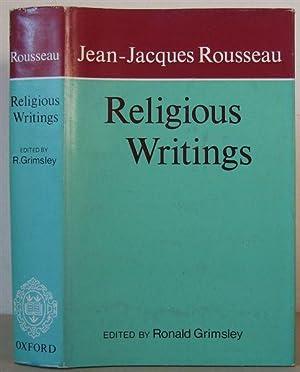 Rousseau: Religious Writings.: ROUSSEAU, JEAN-JACQUES. Grimsley, Ronald (Editor)