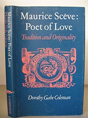 Maurice Scève: Poet of Love. Tradition and Originality.