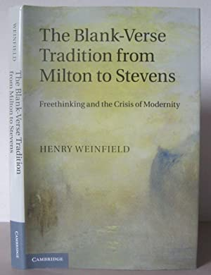The Blank-Verse Tradition from Milton to Stevens: Freethinking and the Crisis of Modernity.